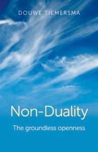 Non-Duality the groundless openness Douwe Tiemersma